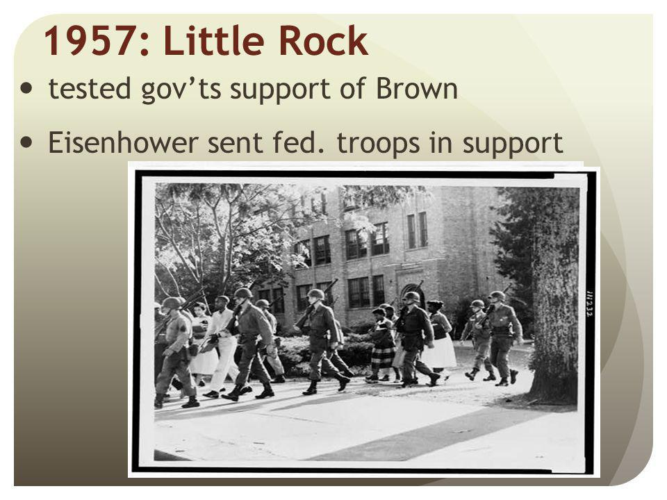 1957: Little Rock tested gov'ts support of Brown