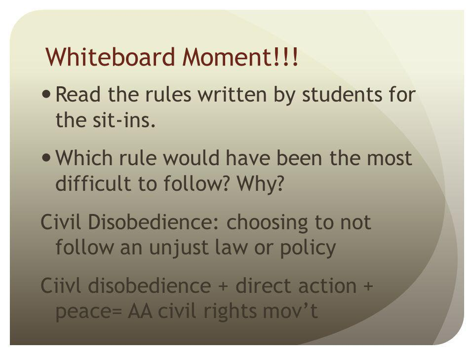 Whiteboard Moment!!! Read the rules written by students for the sit-ins. Which rule would have been the most difficult to follow Why