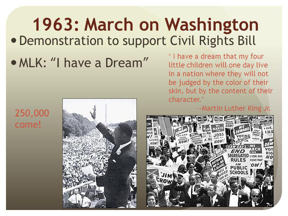 1963: March on Washington Demonstration to support Civil Rights Bill