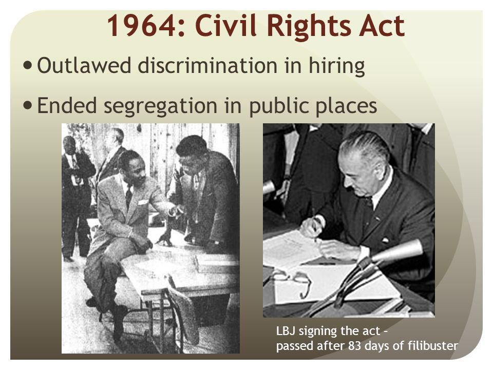 1964: Civil Rights Act Outlawed discrimination in hiring