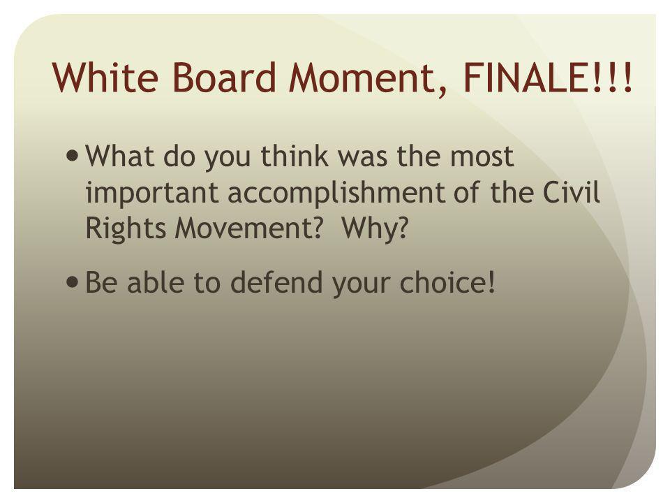 White Board Moment, FINALE!!!