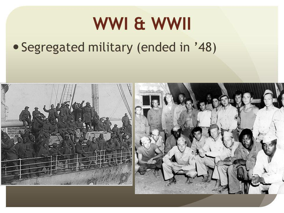 WWI & WWII Segregated military (ended in '48)
