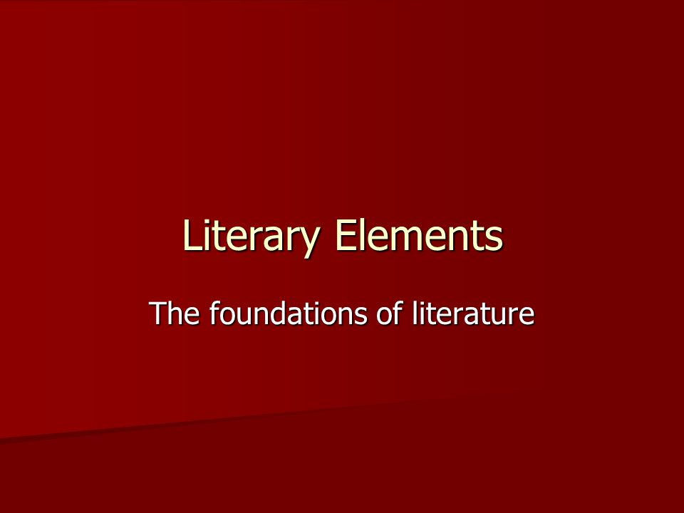 The foundations of literature