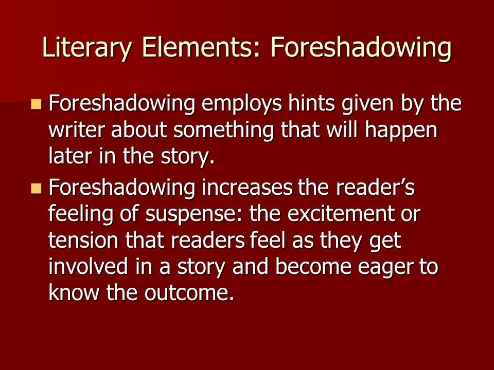 Literary Elements: Foreshadowing