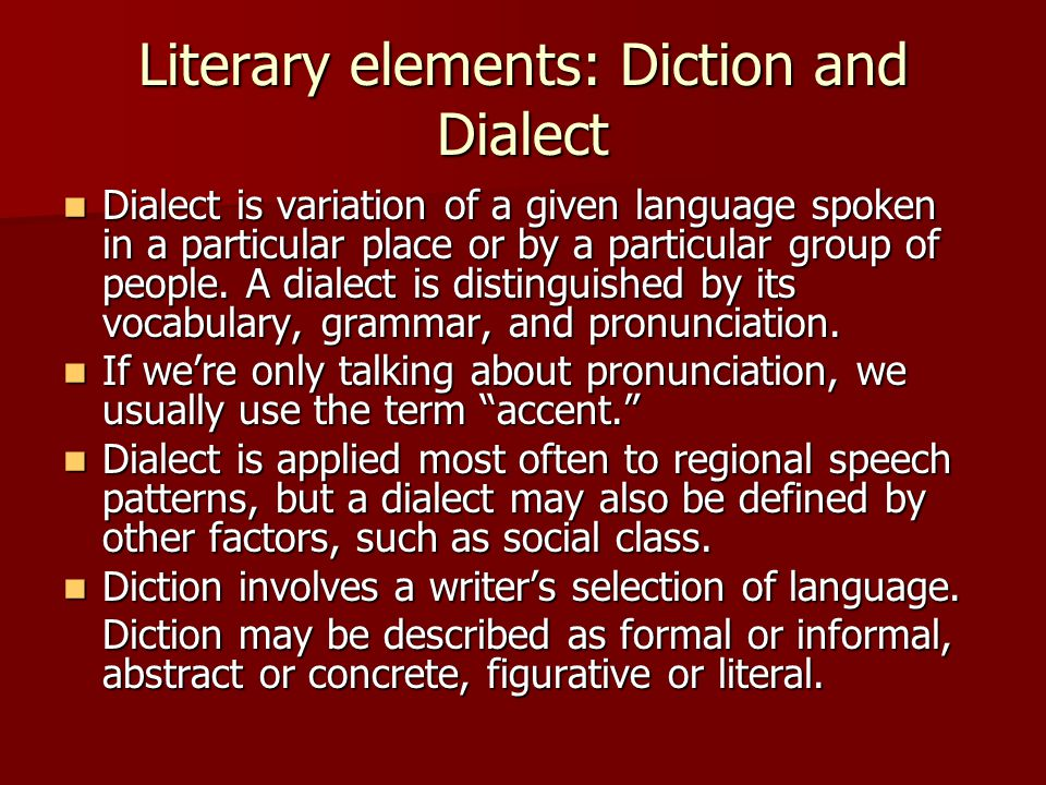 Literary elements: Diction and Dialect