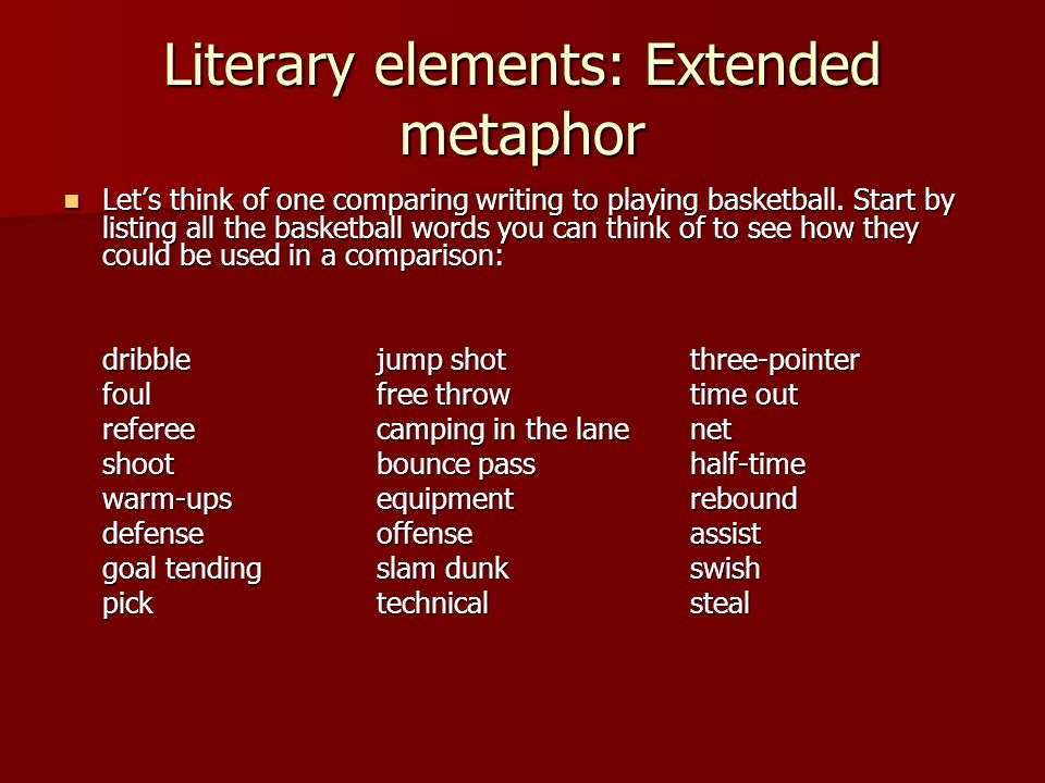Literary elements: Extended metaphor