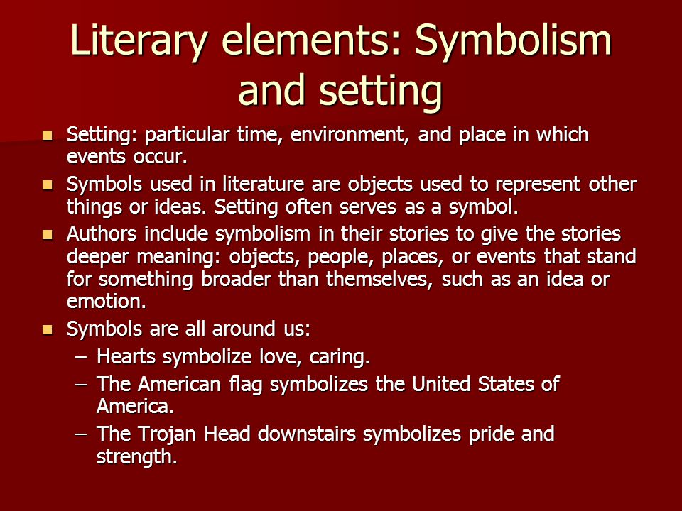 Literary elements: Symbolism and setting