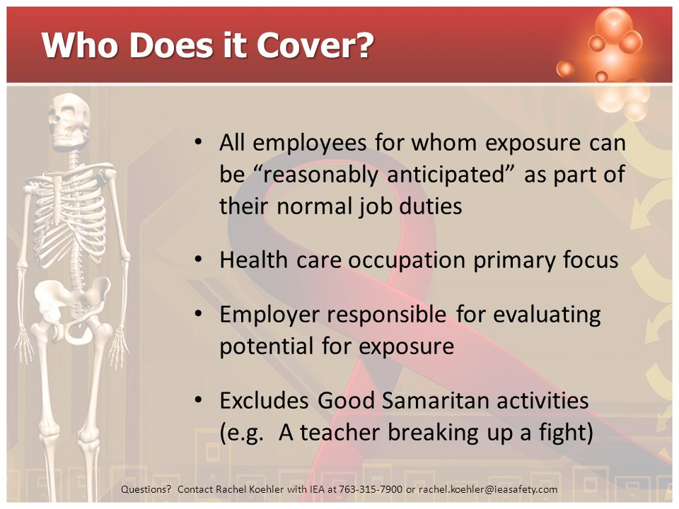 Who Does it Cover All employees for whom exposure can be reasonably anticipated as part of their normal job duties.