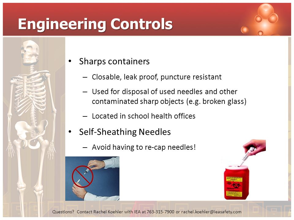 Engineering Controls Sharps containers Self-Sheathing Needles