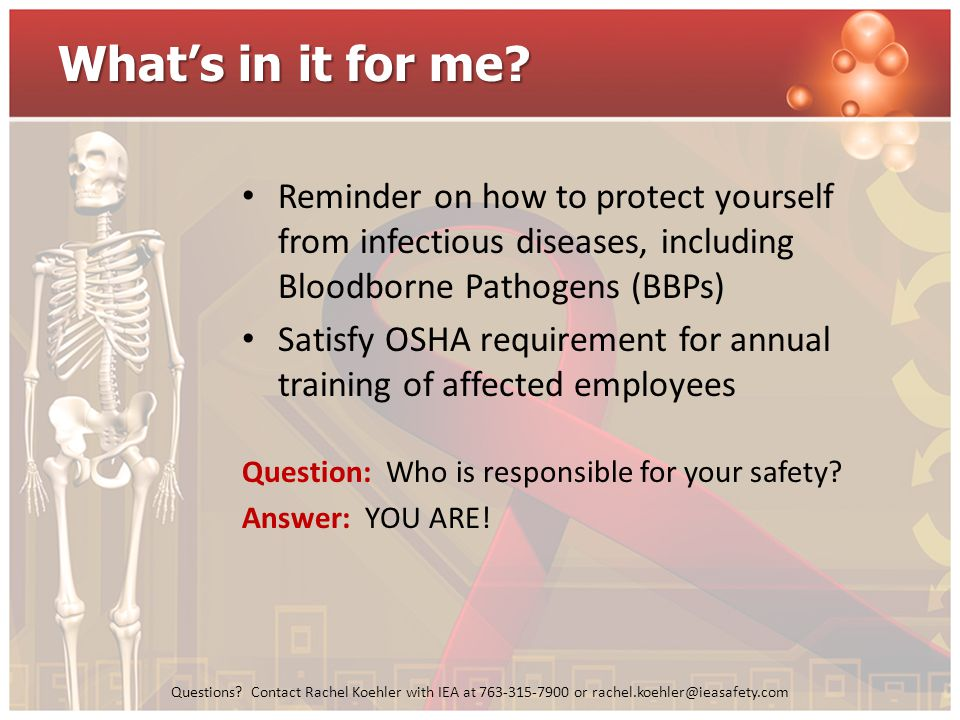 What's in it for me Reminder on how to protect yourself from infectious diseases, including Bloodborne Pathogens (BBPs)