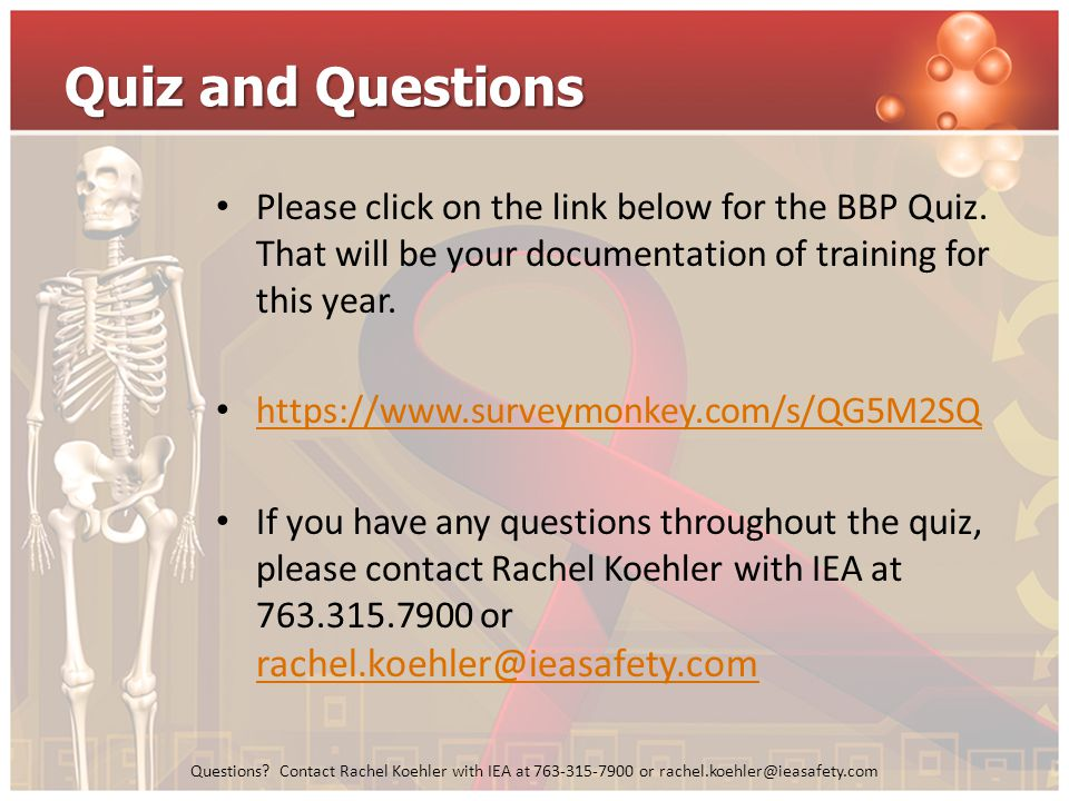 Quiz and Questions Please click on the link below for the BBP Quiz. That will be your documentation of training for this year.