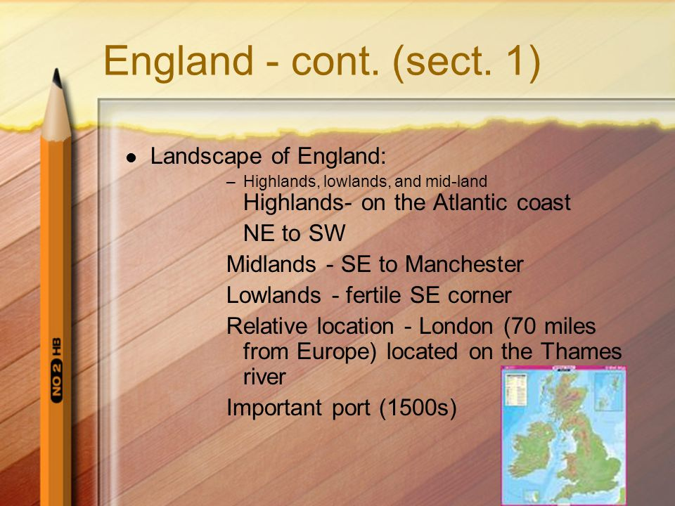 England - cont. (sect. 1) Landscape of England: NE to SW