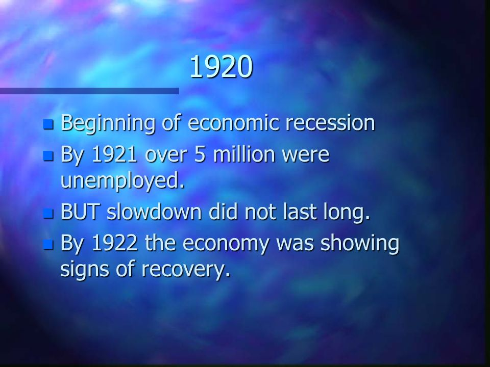 1920 Beginning of economic recession