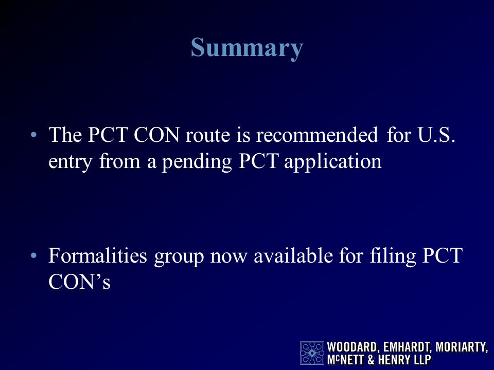 Summary The PCT CON route is recommended for U.S. entry from a pending PCT application.
