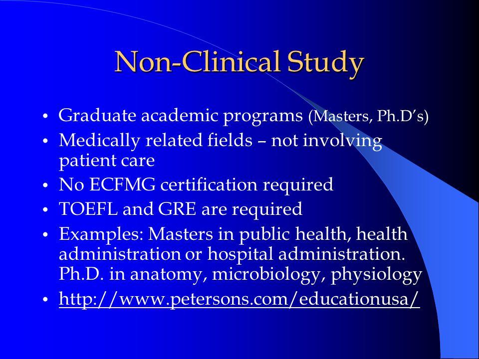 Non-Clinical Study Graduate academic programs (Masters, Ph.D's)