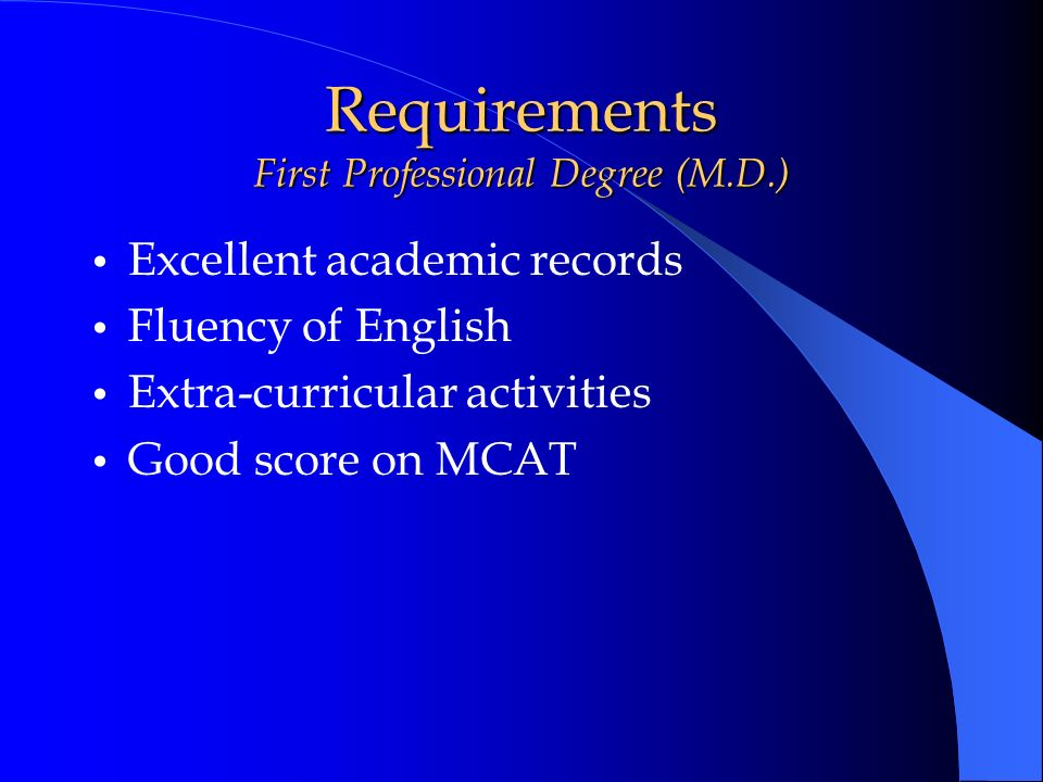 Requirements First Professional Degree (M.D.)