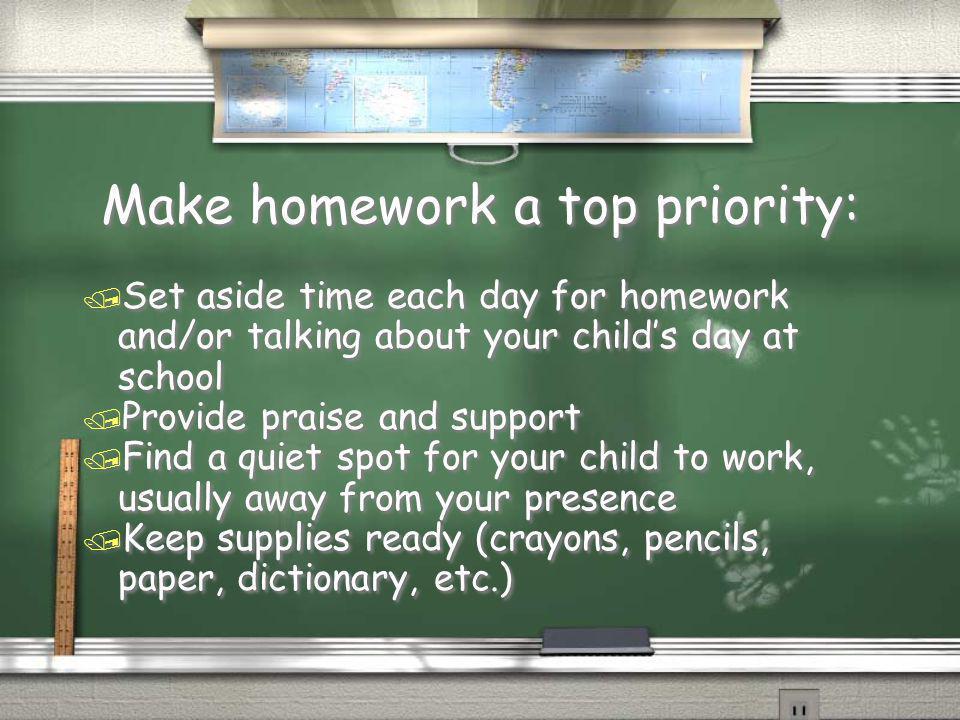 Make homework a top priority: