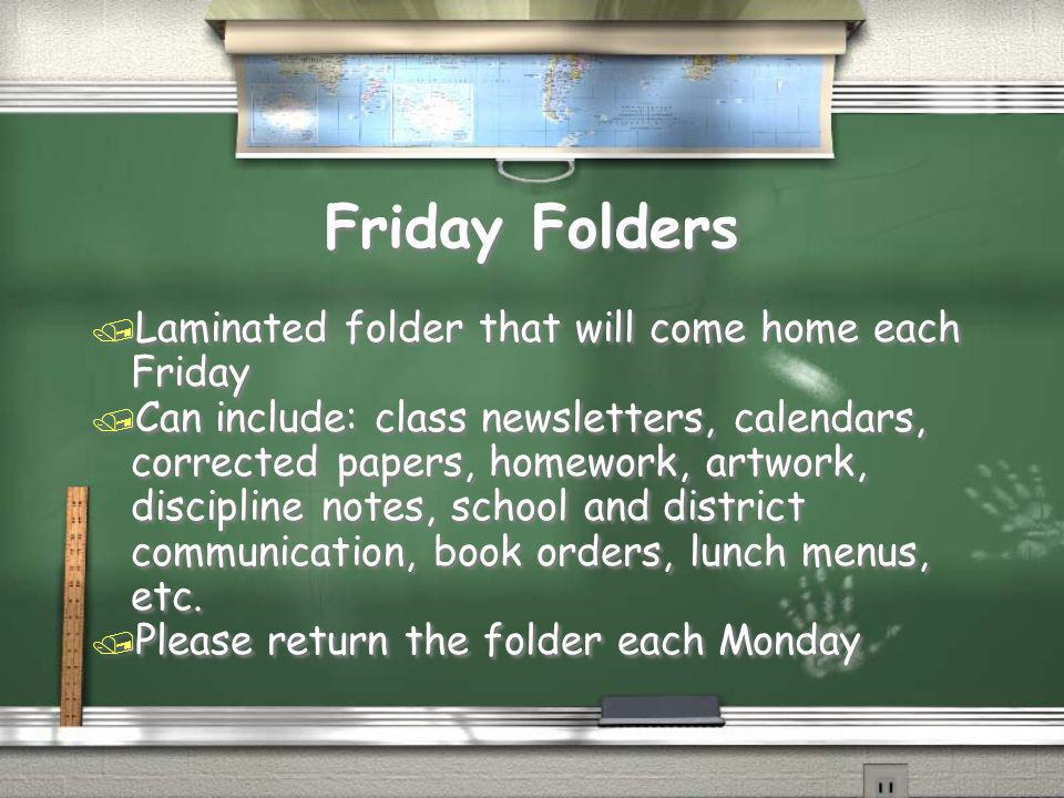 Friday Folders Laminated folder that will come home each Friday