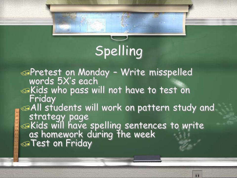 Spelling Pretest on Monday – Write misspelled words 5X's each