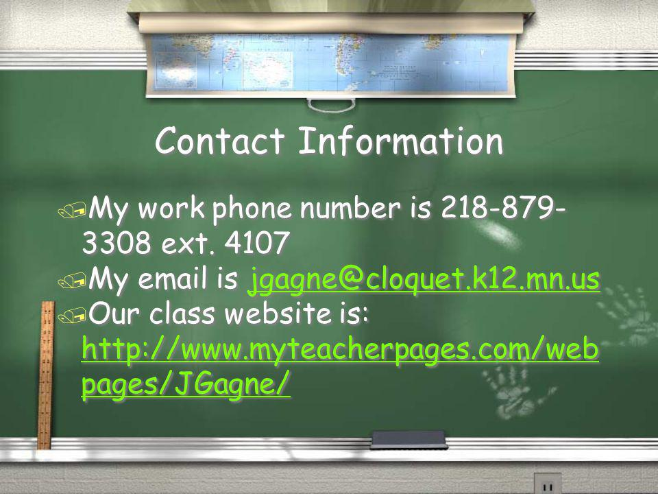 Contact Information My work phone number is 218-879-3308 ext. 4107. My email is jgagne@cloquet.k12.mn.us.