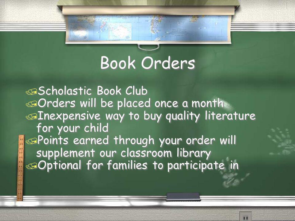 Book Orders Scholastic Book Club Orders will be placed once a month