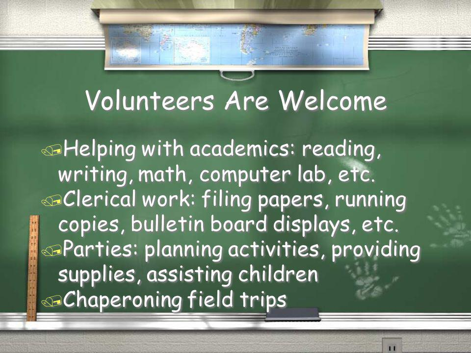 Volunteers Are Welcome