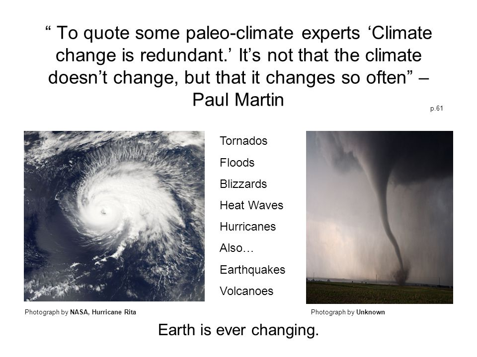 To quote some paleo-climate experts 'Climate change is redundant