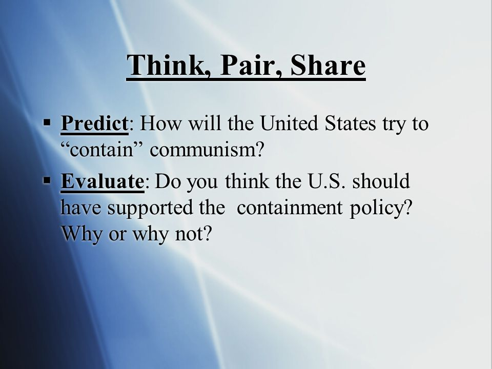 Think, Pair, Share Predict: How will the United States try to contain communism