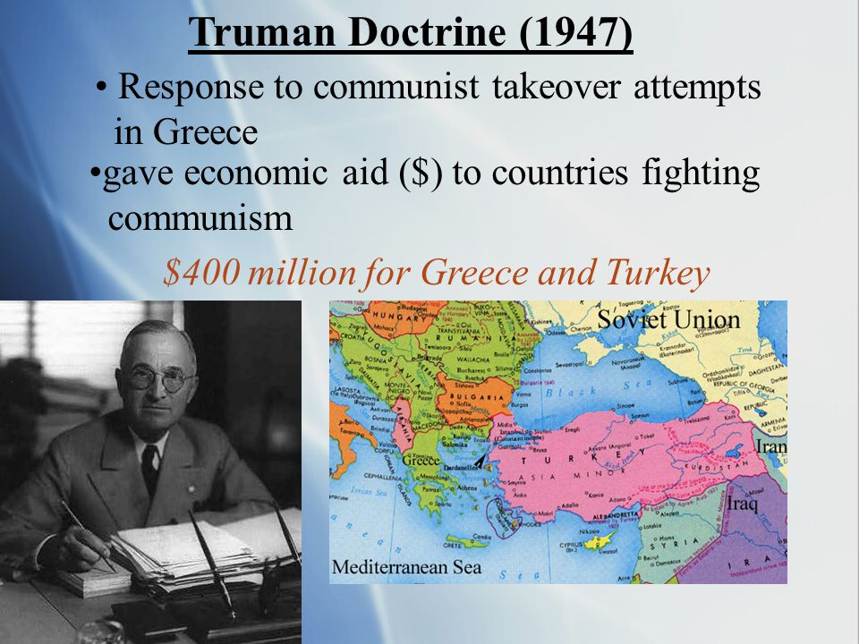 Truman Doctrine (1947) Response to communist takeover attempts