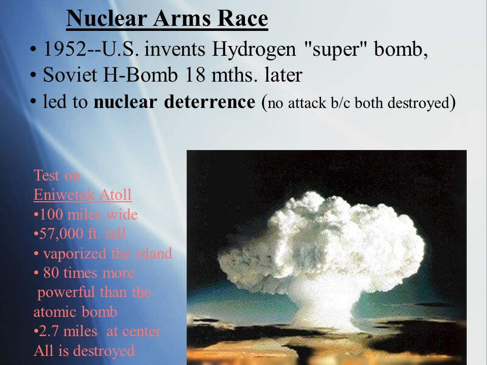 Nuclear Arms Race 1952--U.S. invents Hydrogen super bomb,