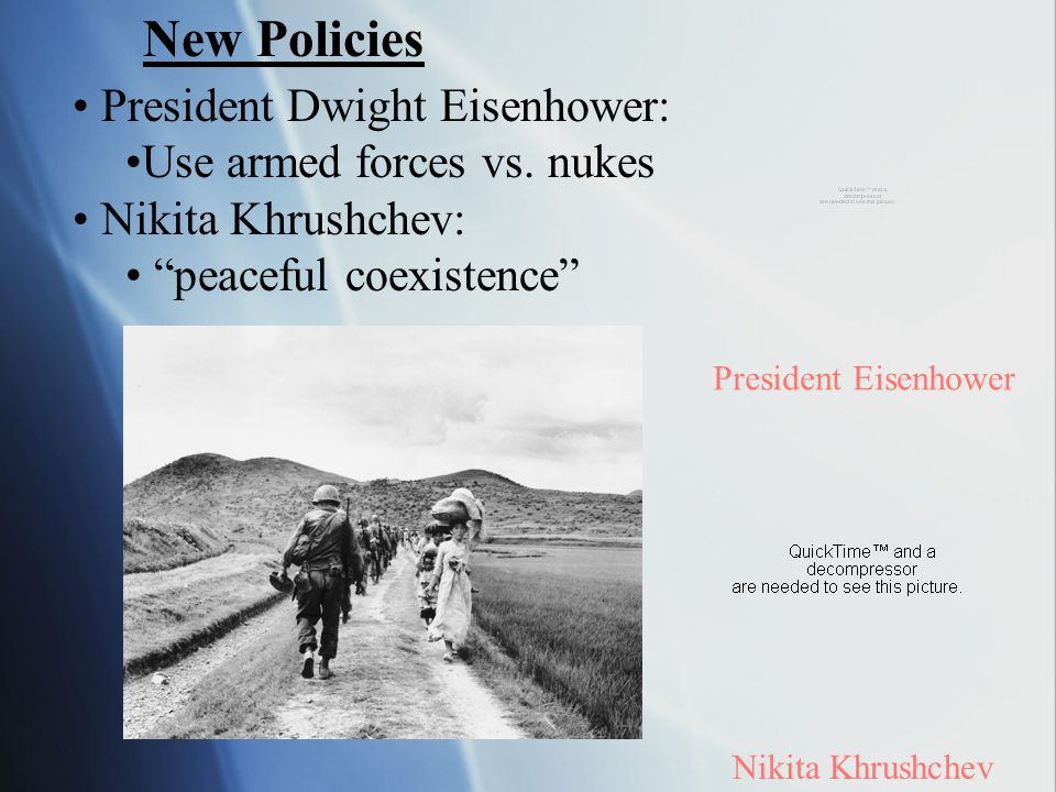 New Policies President Dwight Eisenhower: Use armed forces vs. nukes