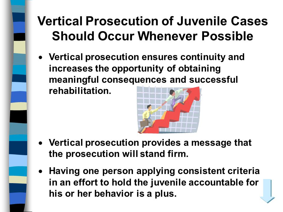 Vertical Prosecution of Juvenile Cases Should Occur Whenever Possible