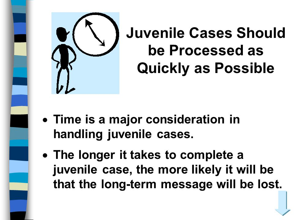 Juvenile Cases Should be Processed as Quickly as Possible