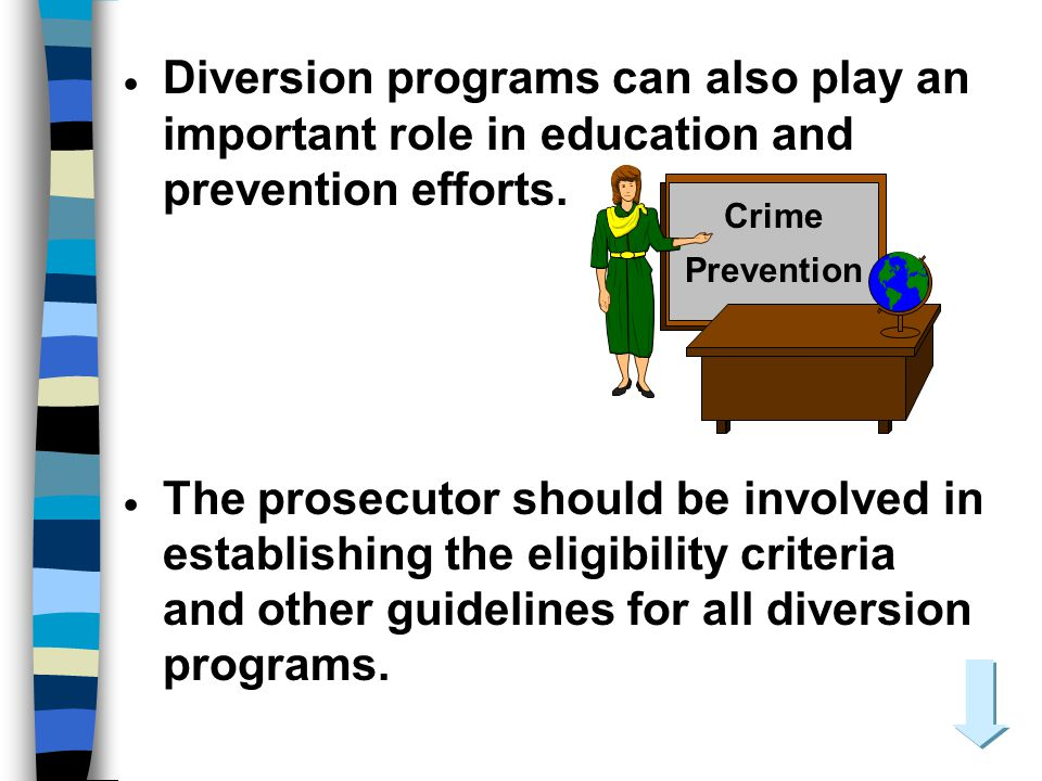 Diversion programs can also play an important role in education and prevention efforts.