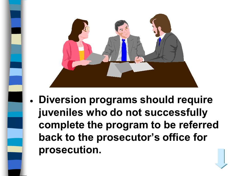 Diversion programs should require juveniles who do not successfully complete the program to be referred back to the prosecutor's office for prosecution.