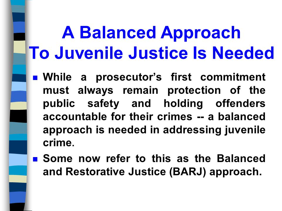 A Balanced Approach To Juvenile Justice Is Needed