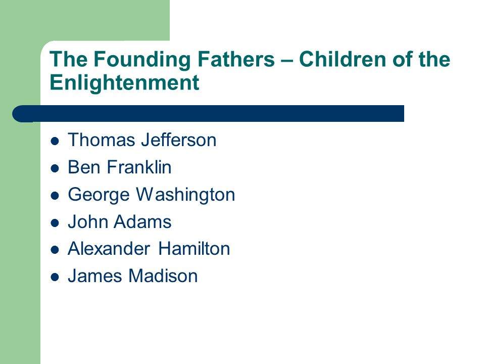 The Founding Fathers – Children of the Enlightenment