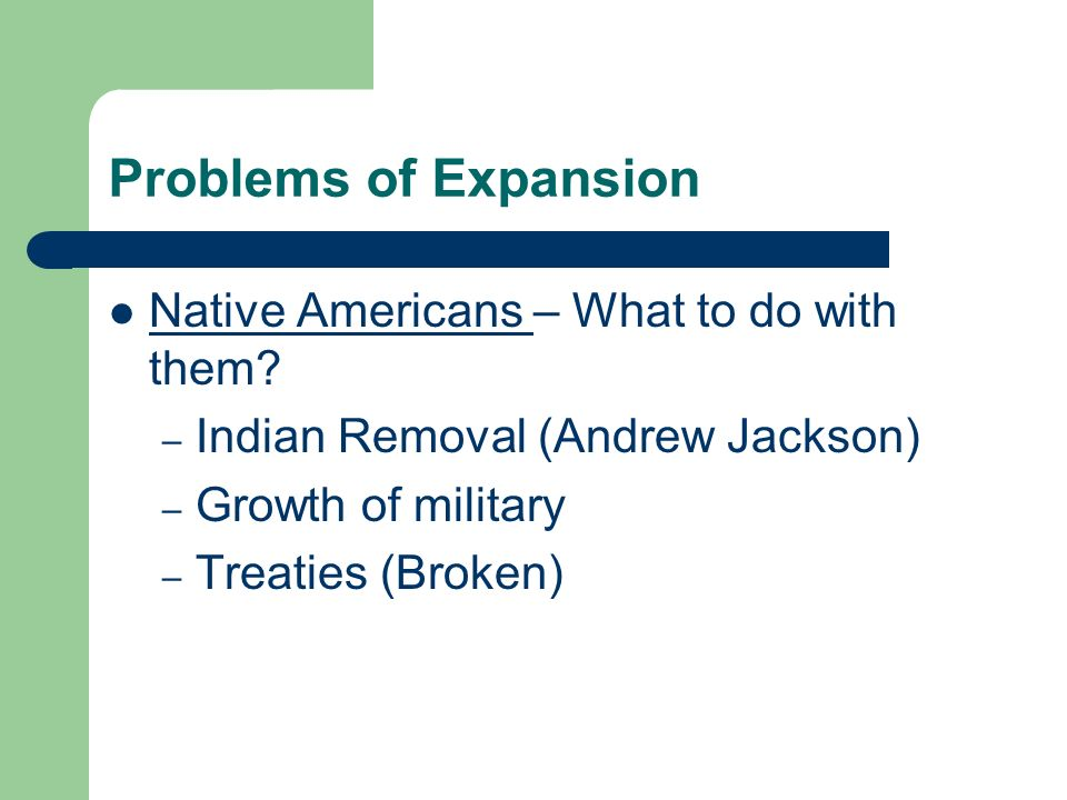 Problems of Expansion Native Americans – What to do with them