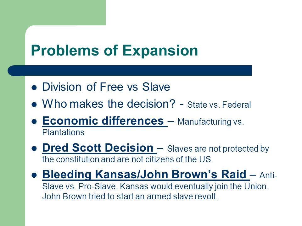 Problems of Expansion Division of Free vs Slave