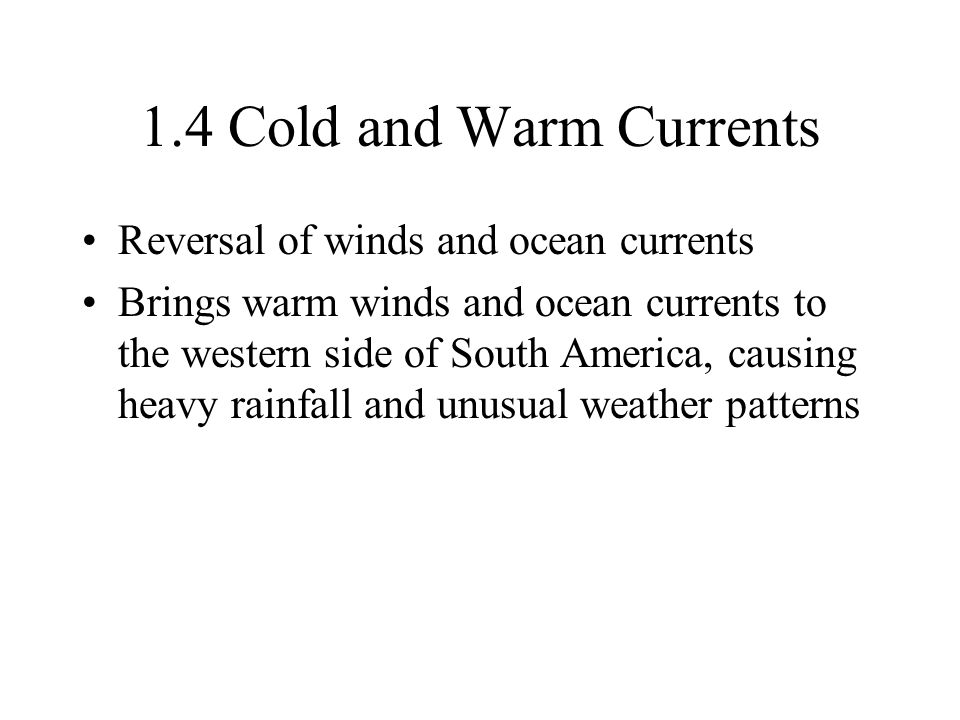 1.4 Cold and Warm Currents Reversal of winds and ocean currents