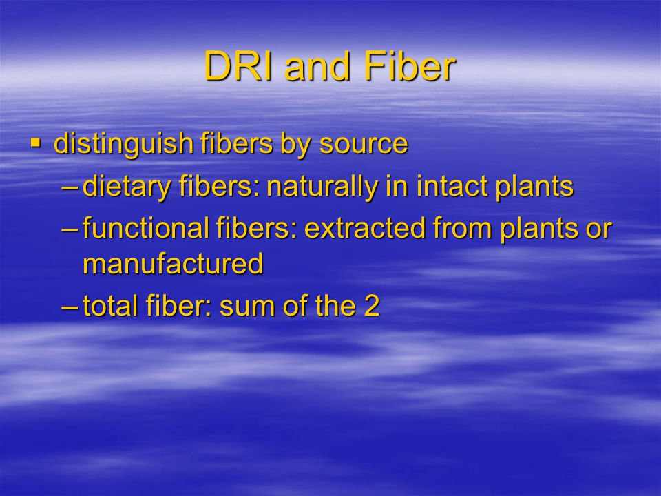 DRI and Fiber distinguish fibers by source