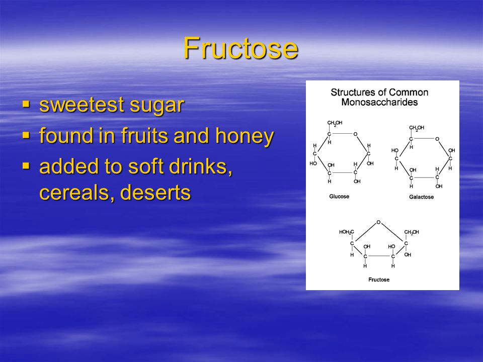 Fructose sweetest sugar found in fruits and honey