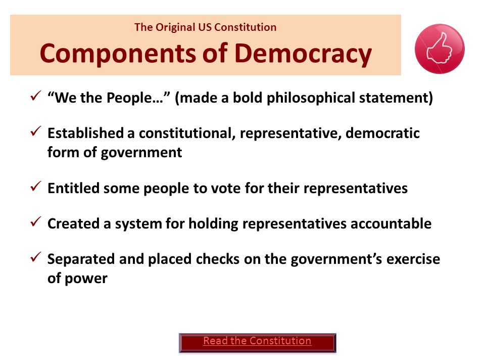 The Original US Constitution Components of Democracy