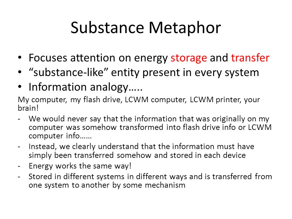 Substance Metaphor Focuses attention on energy storage and transfer