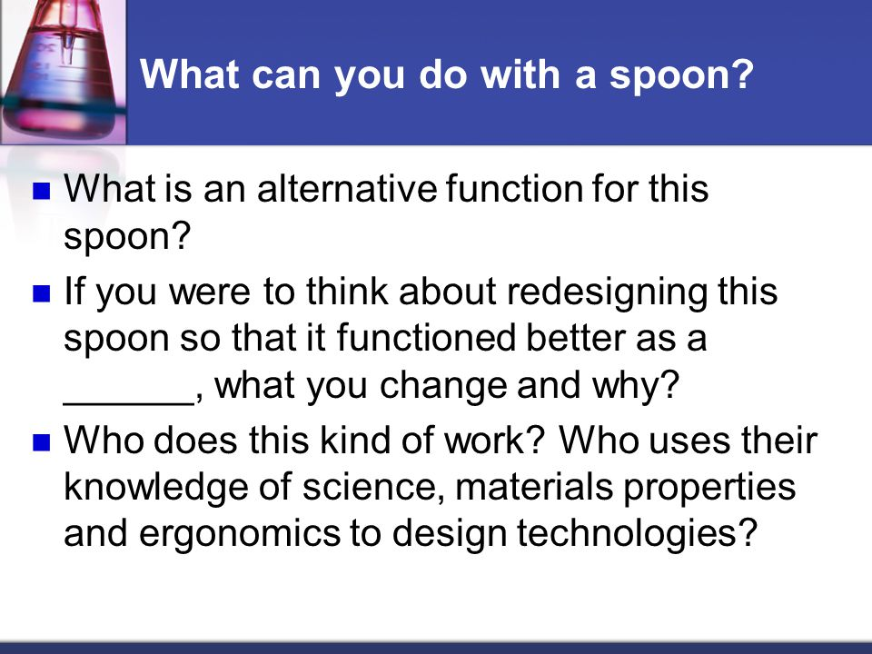 What can you do with a spoon