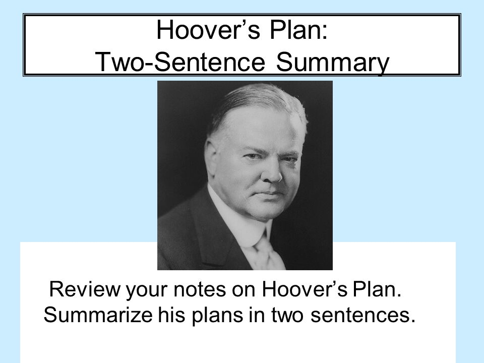 Hoover's Plan: Two-Sentence Summary