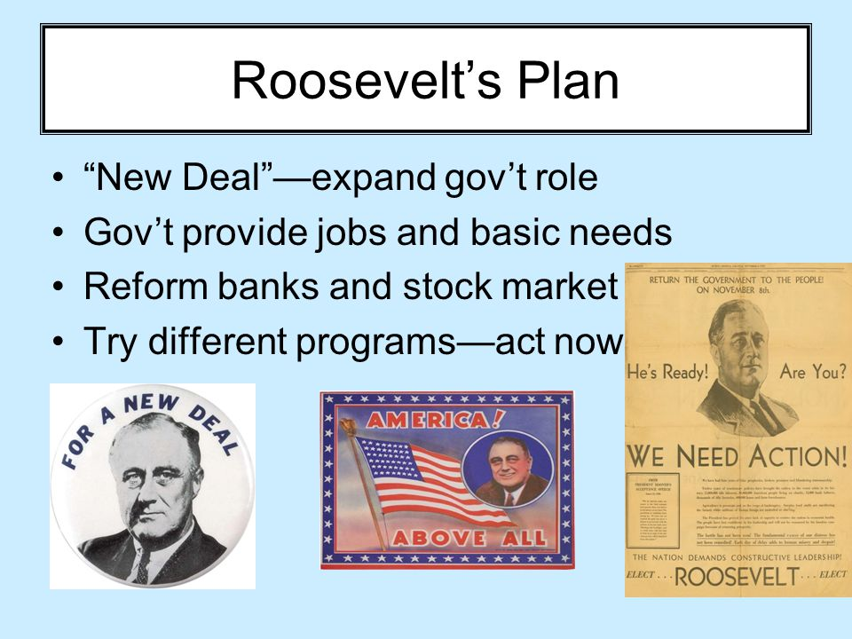 Roosevelt's Plan New Deal —expand gov't role