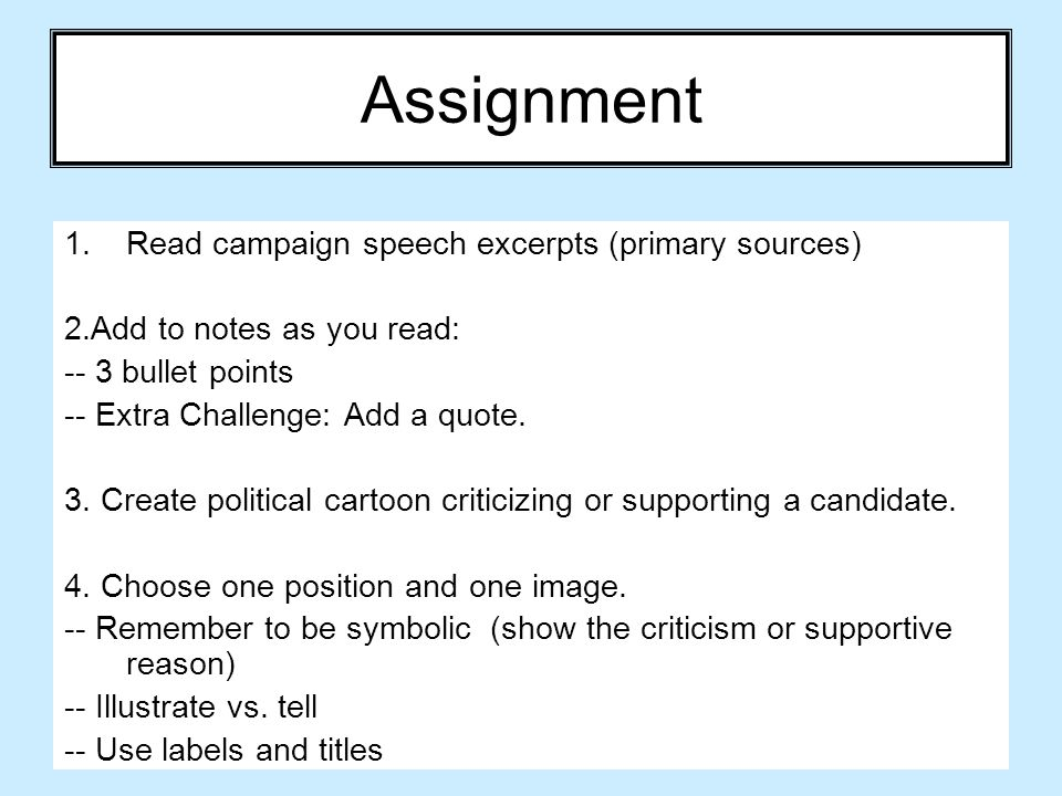Assignment Read campaign speech excerpts (primary sources)