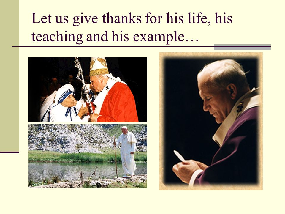 Let us give thanks for his life, his teaching and his example…
