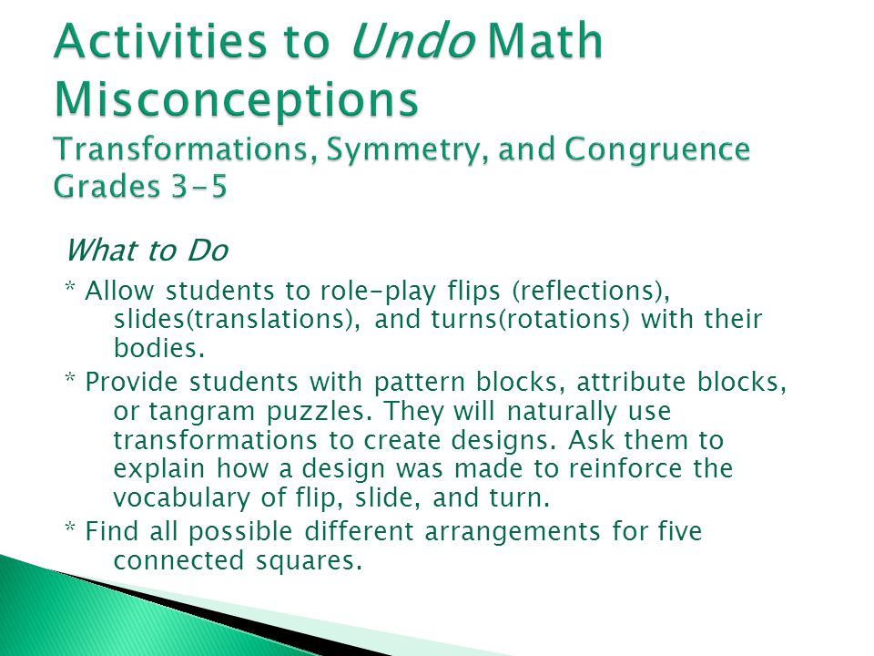 Activities to Undo Math Misconceptions Transformations, Symmetry, and Congruence Grades 3-5